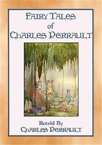 Cover THE FAIRY TALES OF CHARLES PERRAULT - Illustrated Fairy Tales for Children