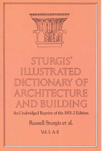 Cover Sturgis' Illustrated Dictionary of Architecture and Building