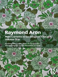 Cover Main Currents in Sociological Thought: Volume One