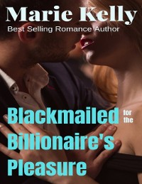 Cover Blackmailed for the Billionaire's Pleasure