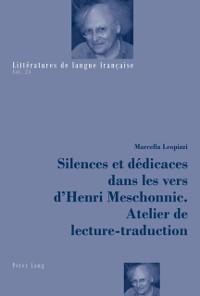 Cover Silences et dedicaces dans les vers d'Henri Meschonnic. Atelier de lecture-traduction