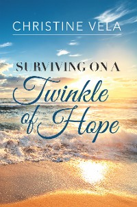 Cover Surviving on a Twinkle of Hope