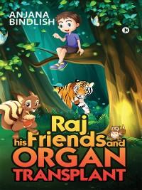 Cover Raj his Friends and Organ Transplant