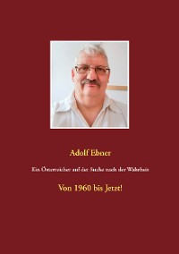 Cover Ein Österreicher auf der Suche nach der Wahrheit