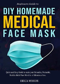 Cover Beginners Guide to  Diy Homemade Medical Face Mask