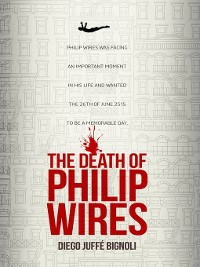 Cover The Death of Philip Wires