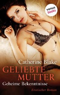 Cover Geliebte Mutter - Geheime Bekenntnisse