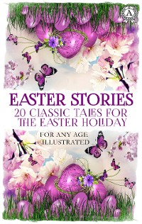 Cover Easter Stories: 20 Classic Tales for the Easter Holiday