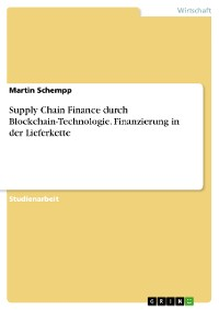 Cover Supply Chain Finance durch Blockchain-Technologie. Finanzierung in der Lieferkette