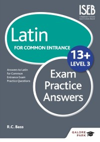 Cover Latin for Common Entrance 13+ Exam Practice Answers Level 3
