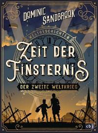 Cover Weltgeschichte(n) - Zeit der Finsternis: Der Zweite Weltkrieg