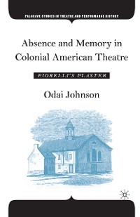Cover Absence and Memory in Colonial American Theatre