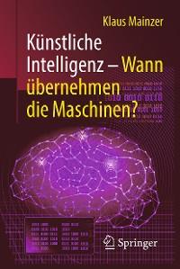 Cover Künstliche Intelligenz – Wann übernehmen die Maschinen?