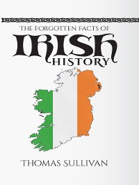 Cover The Forgotten Facts of Irish History