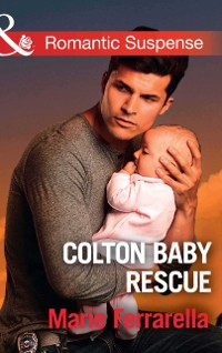 Cover Colton Baby Rescue (Mills & Boon Romantic Suspense) (The Coltons of Red Ridge, Book 1)