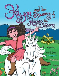 Cover Kilynn and Her Discovery of Rainlee the Unicorn