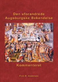 Cover Den uforandrede Augsburgske Bekendelse - kommenteret