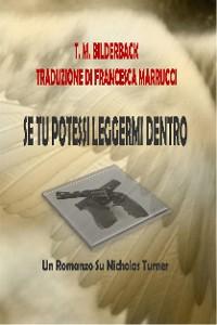 Cover Se Tu Potessi Leggermi Dentro - Un Romanzo Su Nicholas Turner