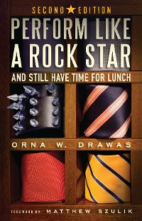 Cover Perform Like A Rock Star and Still Have Time for Lunch, Second Edition