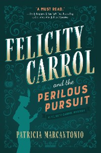 Cover Felicity Carrol and the Perilous Pursuit