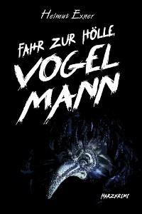 Cover Fahr zur Hölle, Vogelmann