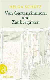 Cover Von Gartenzimmern und Zaubergärten