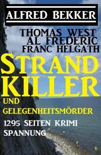 Cover Strand-Killer und Gelegenheitsmörder: 1295 Seiten Krimi Spannung