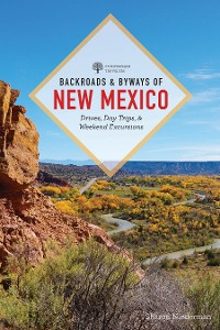 Cover Backroads & Byways of New Mexico: Drives, Day Trips, and Weekend Excursions (First)  (Backroads & Byways)