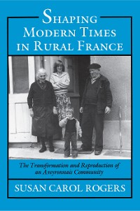 Cover Shaping Modern Times in Rural France