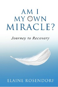 Cover Am I My Own Miracle?