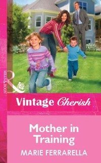 Cover Mother in Training (Mills & Boon Vintage Cherish)