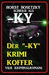 "Cover Der ""-ky"" Krimi Koffer: Vier Kriminalromane"