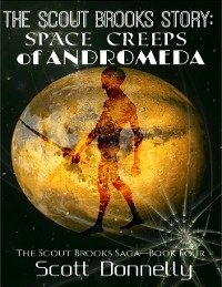 Cover The Scout Brooks Story: Space Creeps of Andromeda