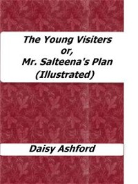 Cover The Young Visiters or, Mr. Salteena's Plan