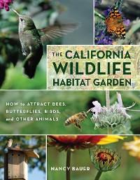 Cover The California Wildlife Habitat Garden