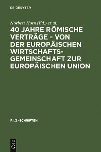 Cover 40 Jahre Römische Verträge - Von der Europäischen Wirtschaftsgemeinschaft zur Europäischen Union