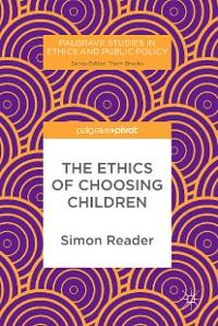 Cover The Ethics of Choosing Children
