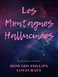 Cover Les Montagnes Hallucinées