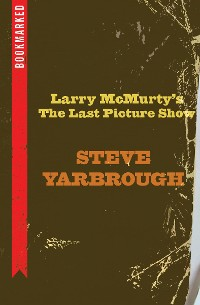 Cover Larry McMurtry's The Last Picture Show: Bookmarked