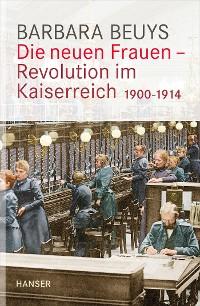 Cover Die neuen Frauen - Revolution im Kaiserreich