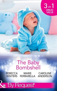 Cover Baby Bombshell: The Billionaire's Baby Swap / Dating for Two / The Valtieri Baby (Mills & Boon By Request)