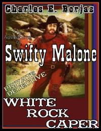 Cover Adventures of Swifty Malone, Private Detective / White Rock Caper