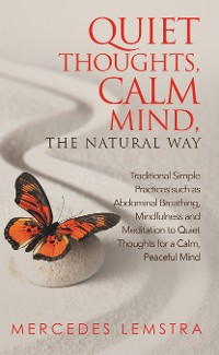 Cover Quiet Thoughts, Calm Mind, the Natural Way