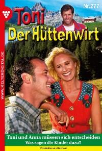 Cover Toni der Hüttenwirt 277 – Heimatroman