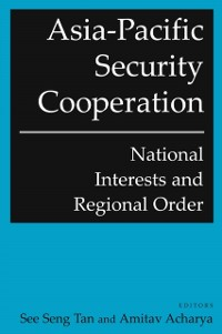 Cover Asia-Pacific Security Cooperation: National Interests and Regional Order