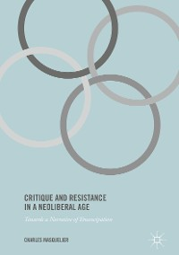 Cover Critique and Resistance in a Neoliberal Age