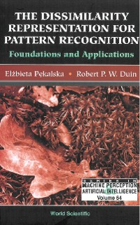 Cover Dissimilarity Representation For Pattern Recognition, The: Foundations And Applications