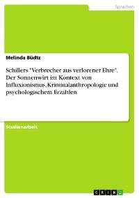 """Cover Schillers """"Verbrecher aus verlorener Ehre"""". Der Sonnenwirt im Kontext von Influxionismus, Kriminalanthropologie und psychologischem Erzählen"""
