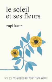 Cover Le soleil et ses fleurs