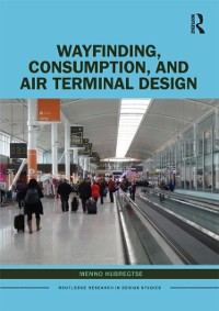Cover Wayfinding, Consumption, and Air Terminal Design
